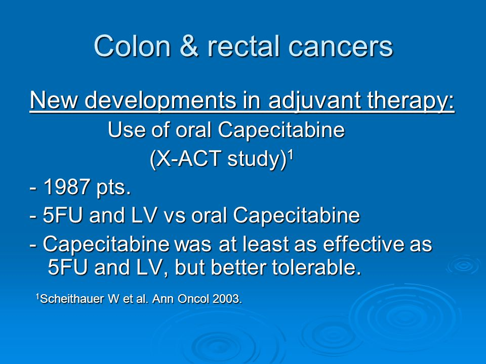 Colon & rectal cancers New developments in adjuvant therapy:
