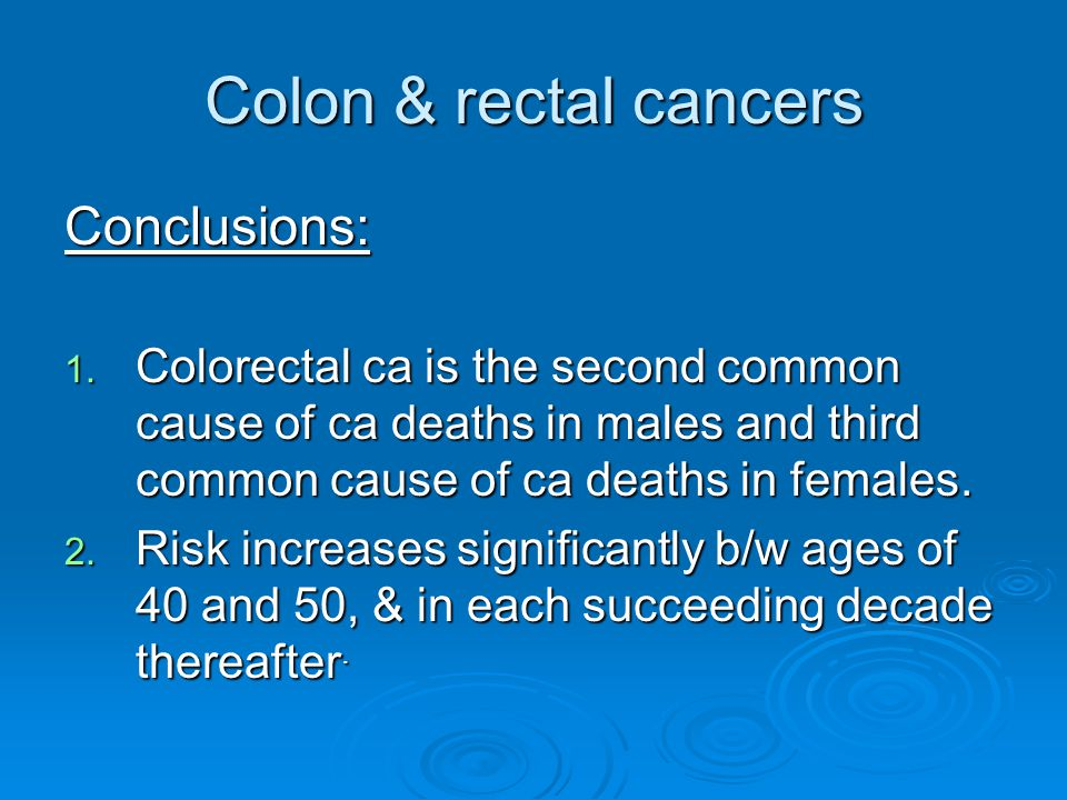 Colon & rectal cancers Conclusions: