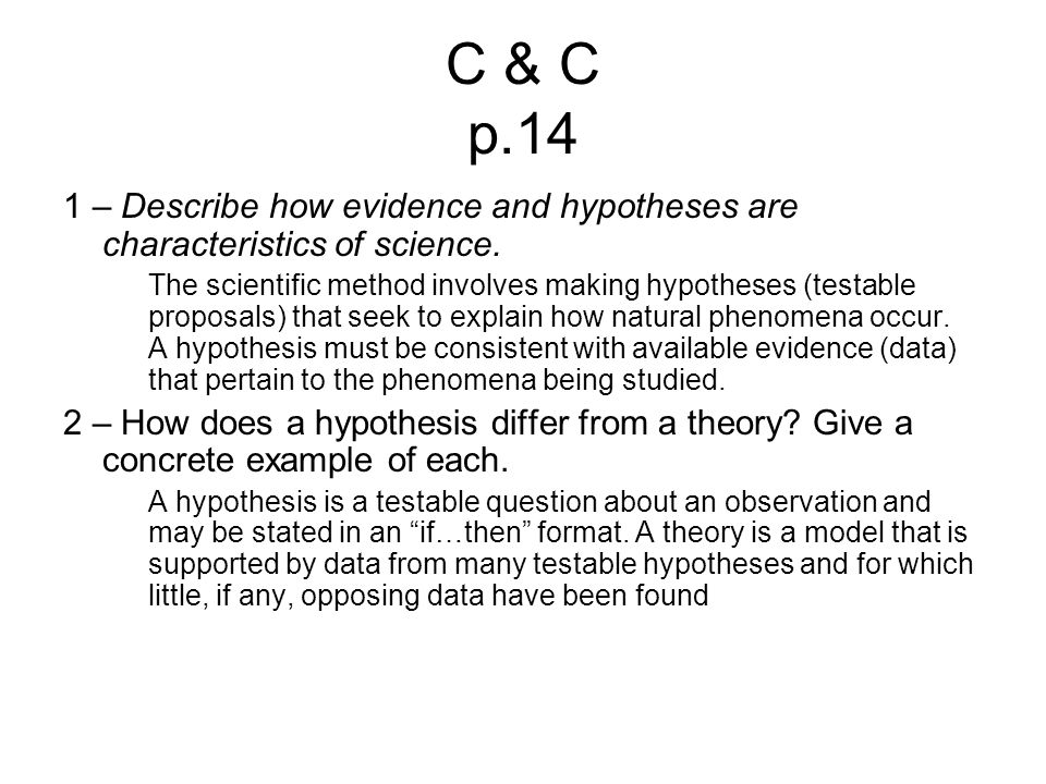 C & C p.14 1 – Describe how evidence and hypotheses are characteristics of science.