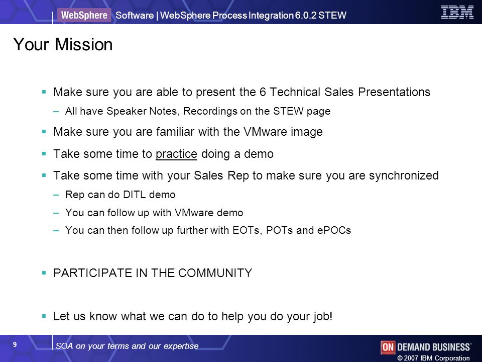 Your Mission Make sure you are able to present the 6 Technical Sales Presentations. All have Speaker Notes, Recordings on the STEW page.