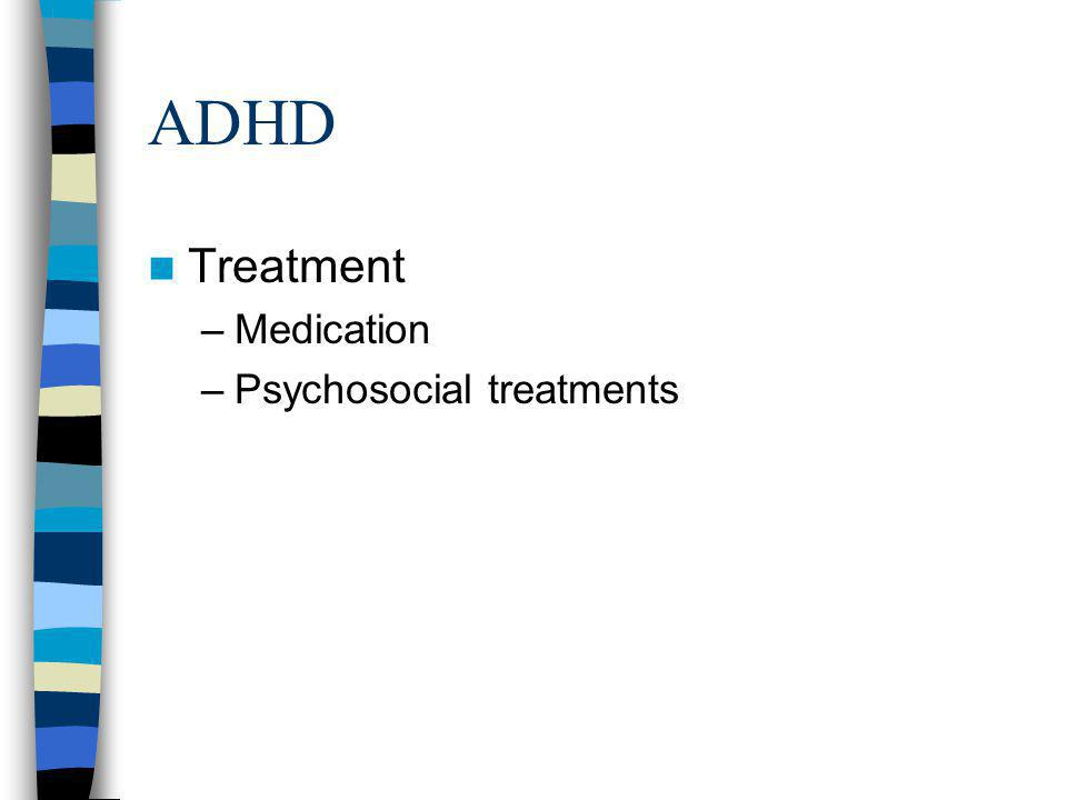 ADHD Treatment Medication Psychosocial treatments