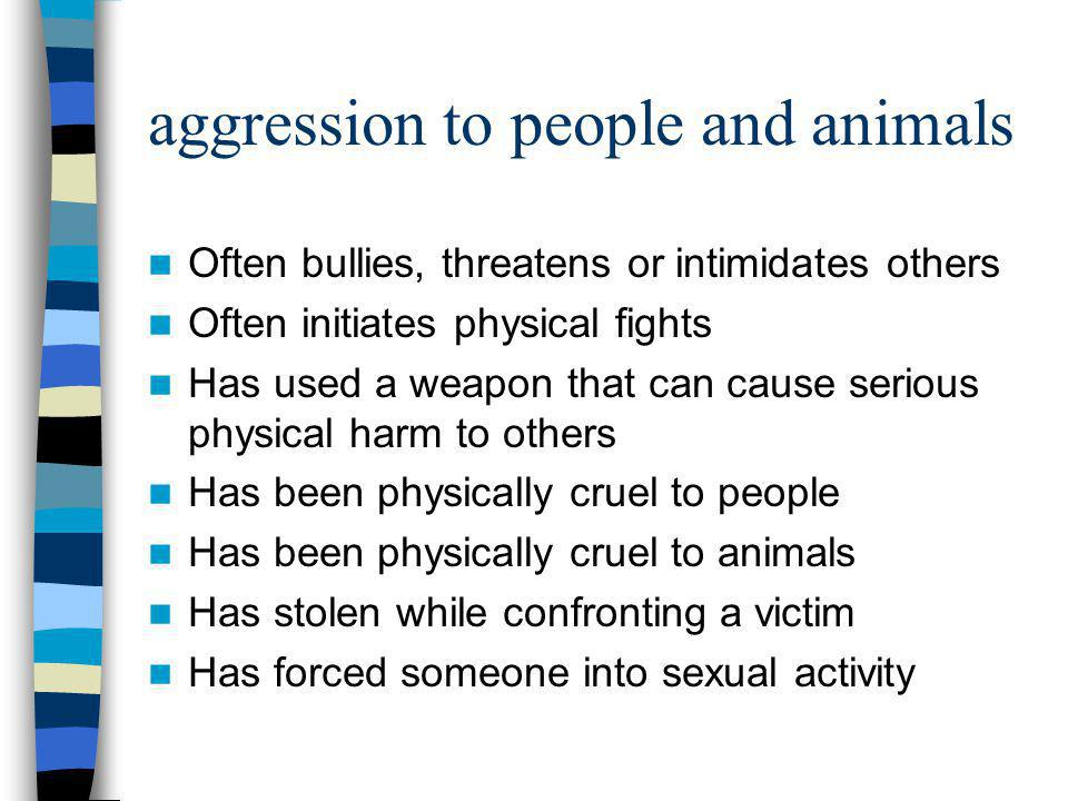 aggression to people and animals