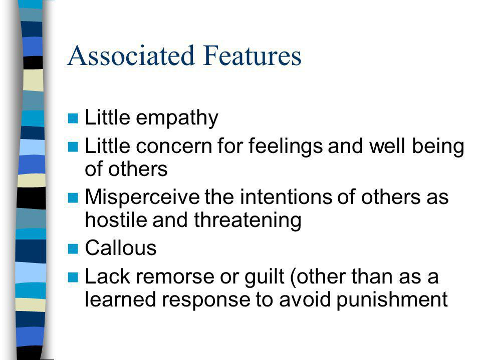 Associated Features Little empathy