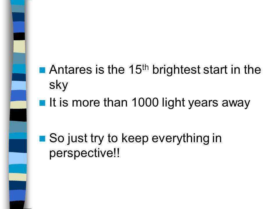 Antares is the 15th brightest start in the sky