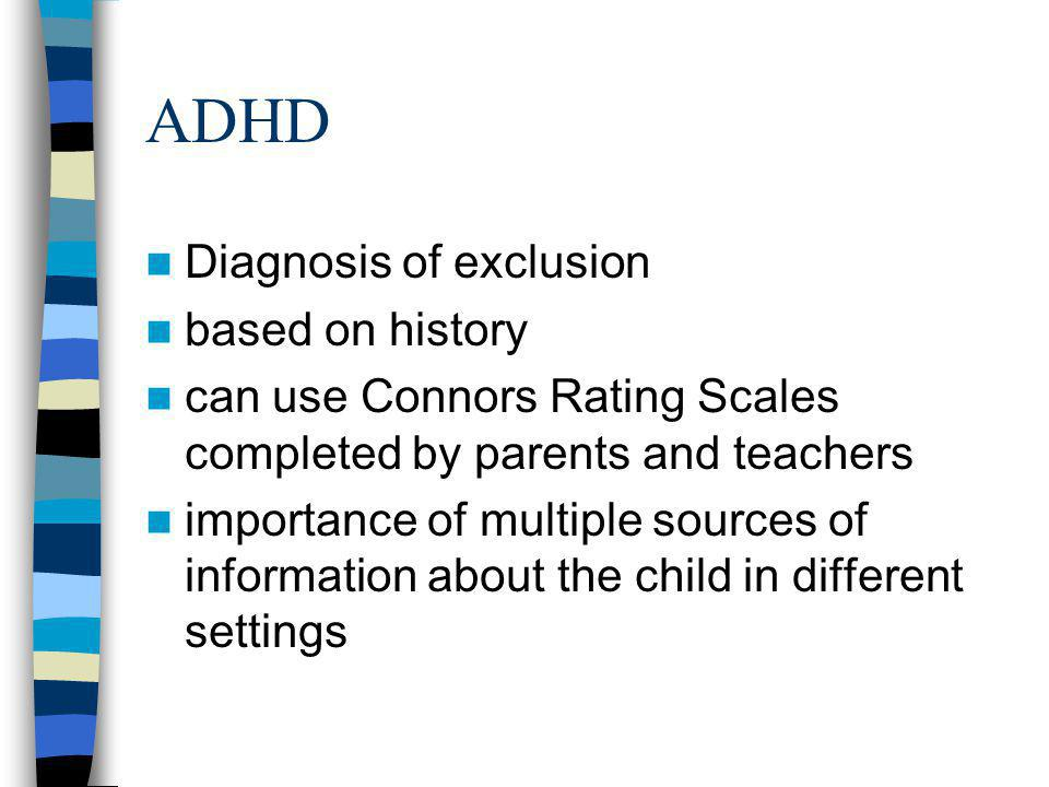 ADHD Diagnosis of exclusion based on history
