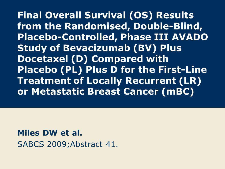 Miles DW et al. SABCS 2009;Abstract 41.