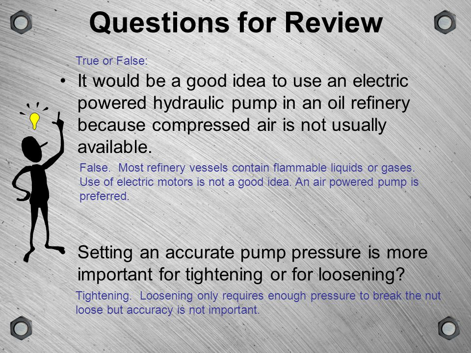 Questions for Review True or False:
