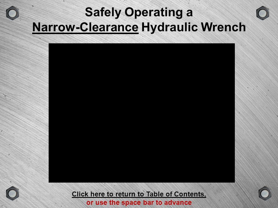 Safely Operating a Narrow-Clearance Hydraulic Wrench