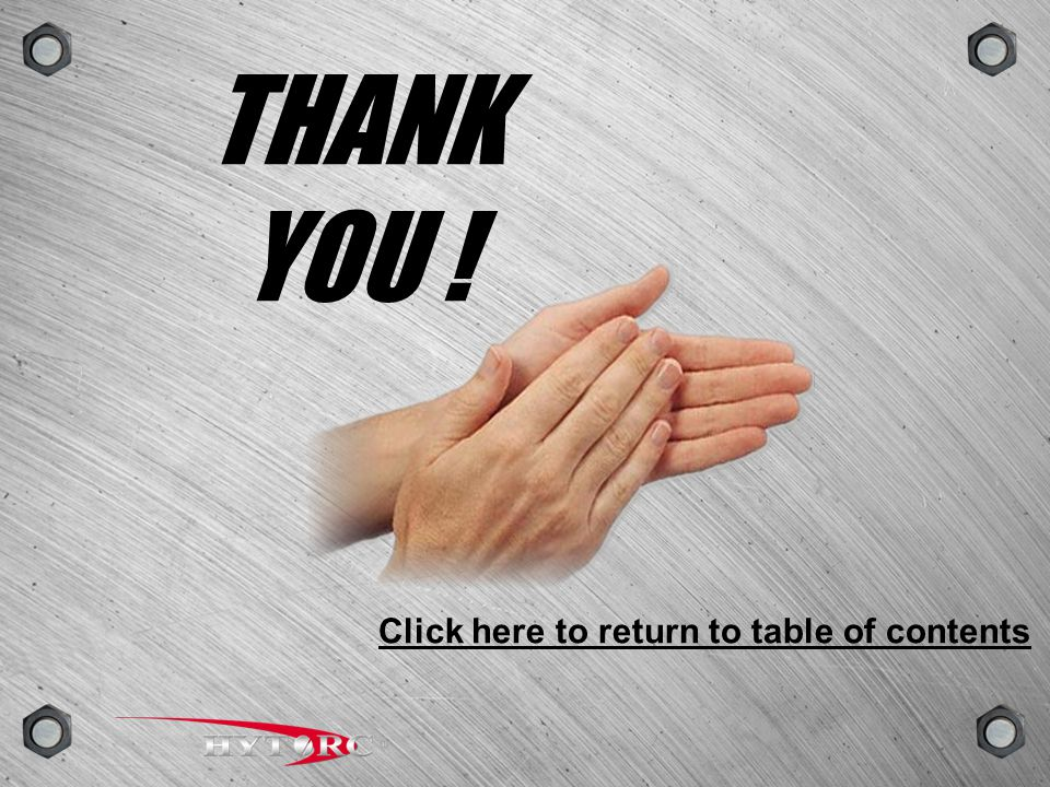 THANK YOU ! Click here to return to table of contents