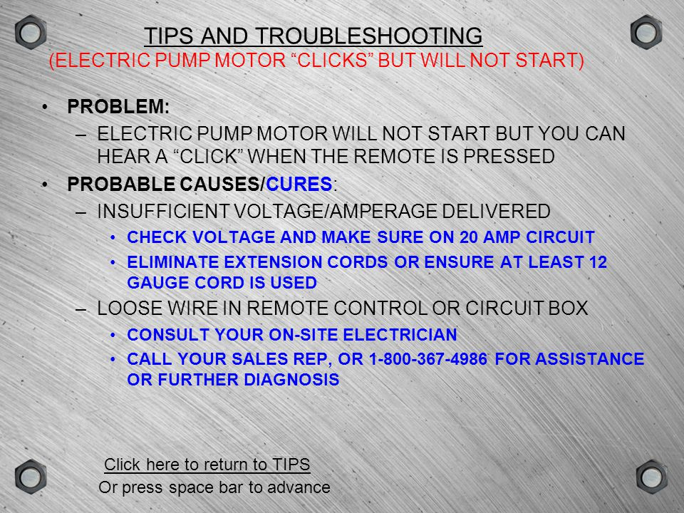 TIPS AND TROUBLESHOOTING (ELECTRIC PUMP MOTOR CLICKS BUT WILL NOT START)