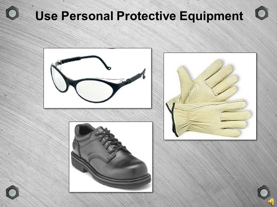 Use Personal Protective Equipment