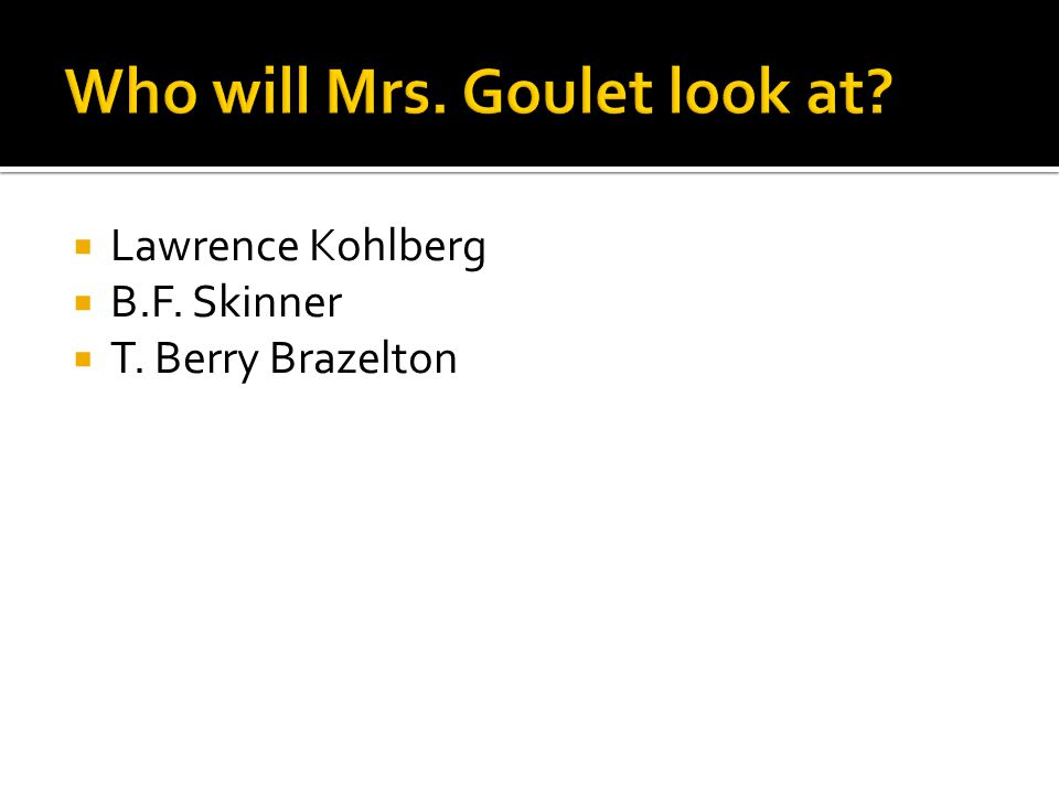 Who will Mrs. Goulet look at