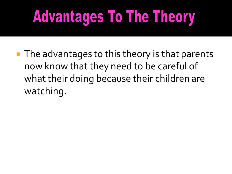Advantages To The Theory