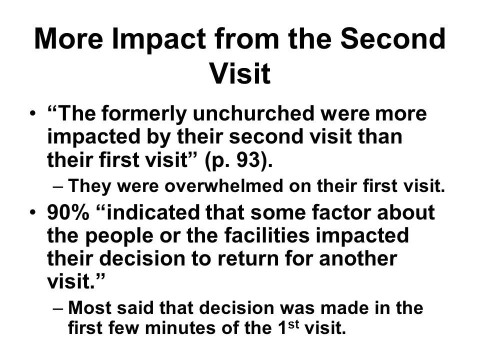 More Impact from the Second Visit