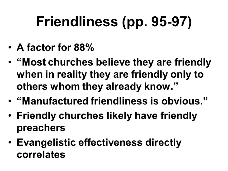 Friendliness (pp. 95-97) A factor for 88%