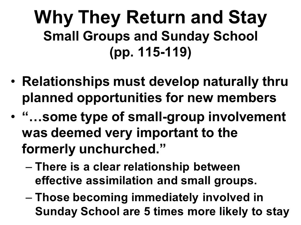 Why They Return and Stay Small Groups and Sunday School (pp. 115-119)