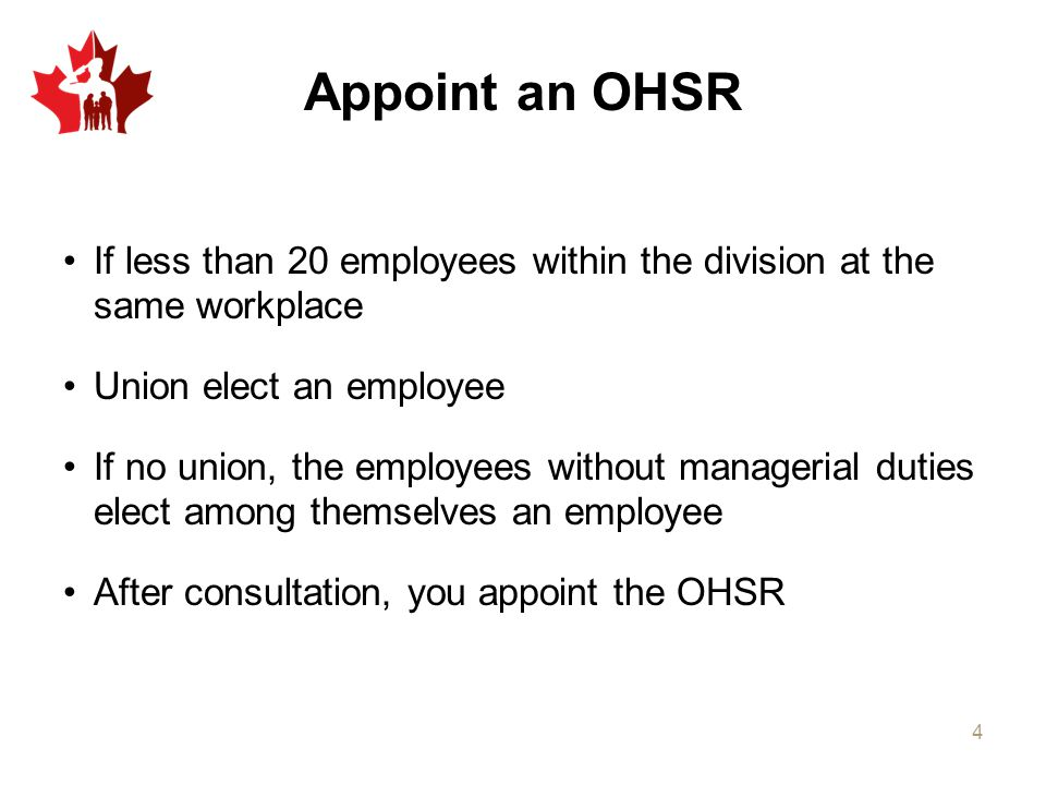 Appoint an OHSR If less than 20 employees within the division at the same workplace. Union elect an employee.