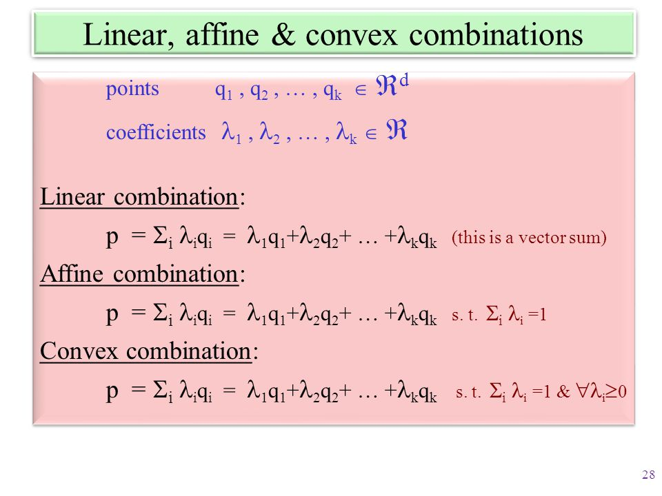 Linear, affine & convex combinations