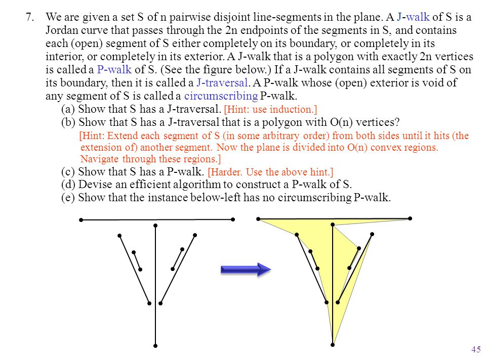 We are given a set S of n pairwise disjoint line-segments in the plane