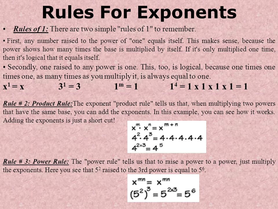 Rules For Exponents x1 = x 31 = 3 1m = 1 14 = 1 x 1 x 1 x 1 = 1