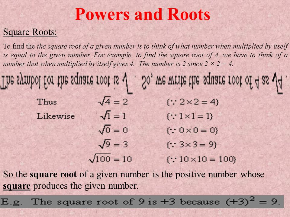 Powers and Roots Square Roots: