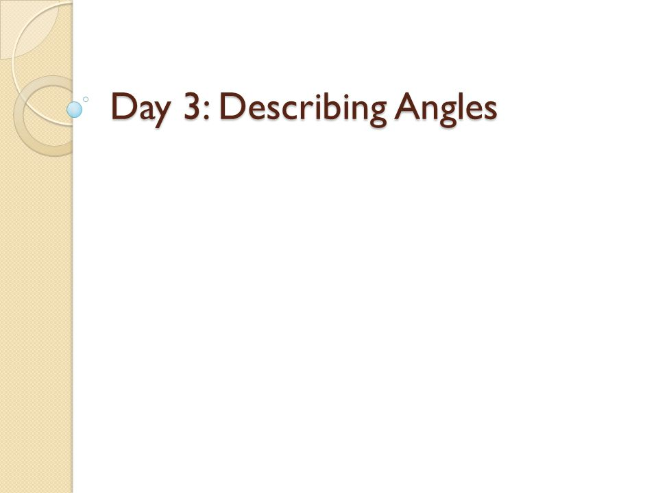 Day 3: Describing Angles