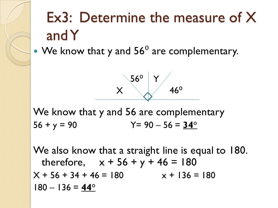 Ex3: Determine the measure of X and Y