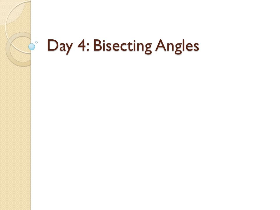 Day 4: Bisecting Angles