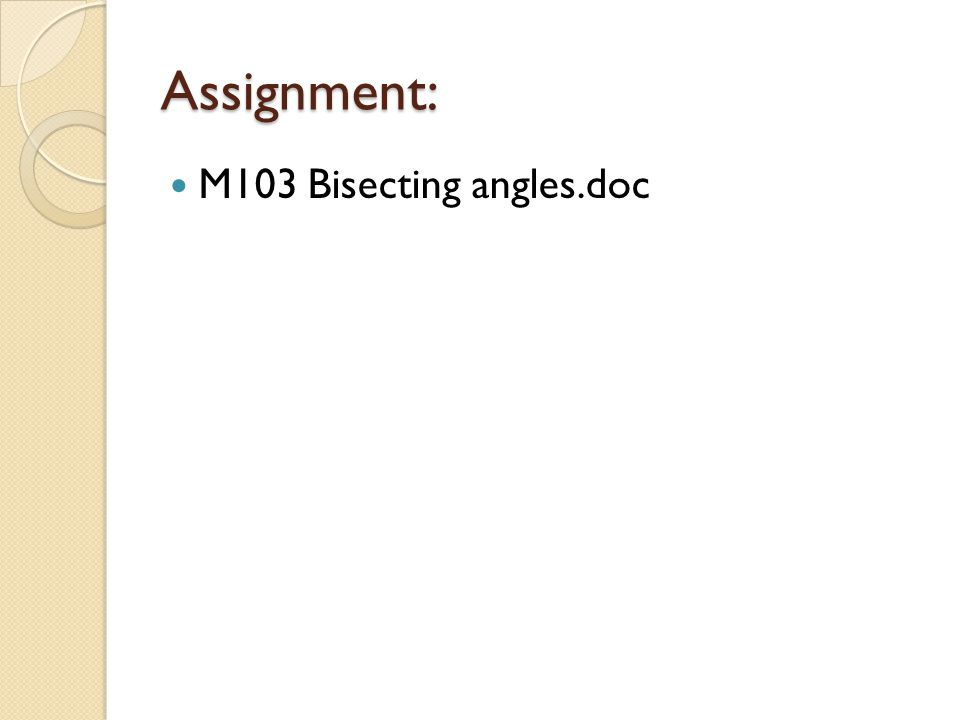 Assignment: M103 Bisecting angles.doc