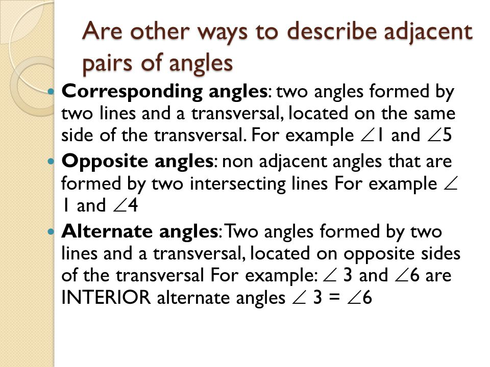 Are other ways to describe adjacent pairs of angles