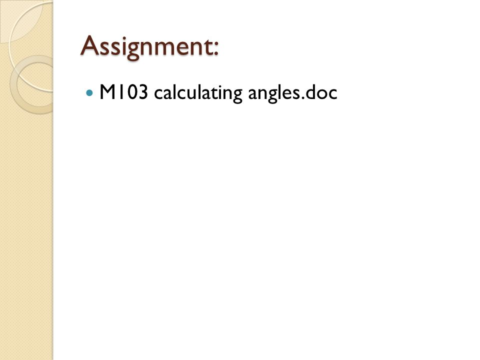 Assignment: M103 calculating angles.doc