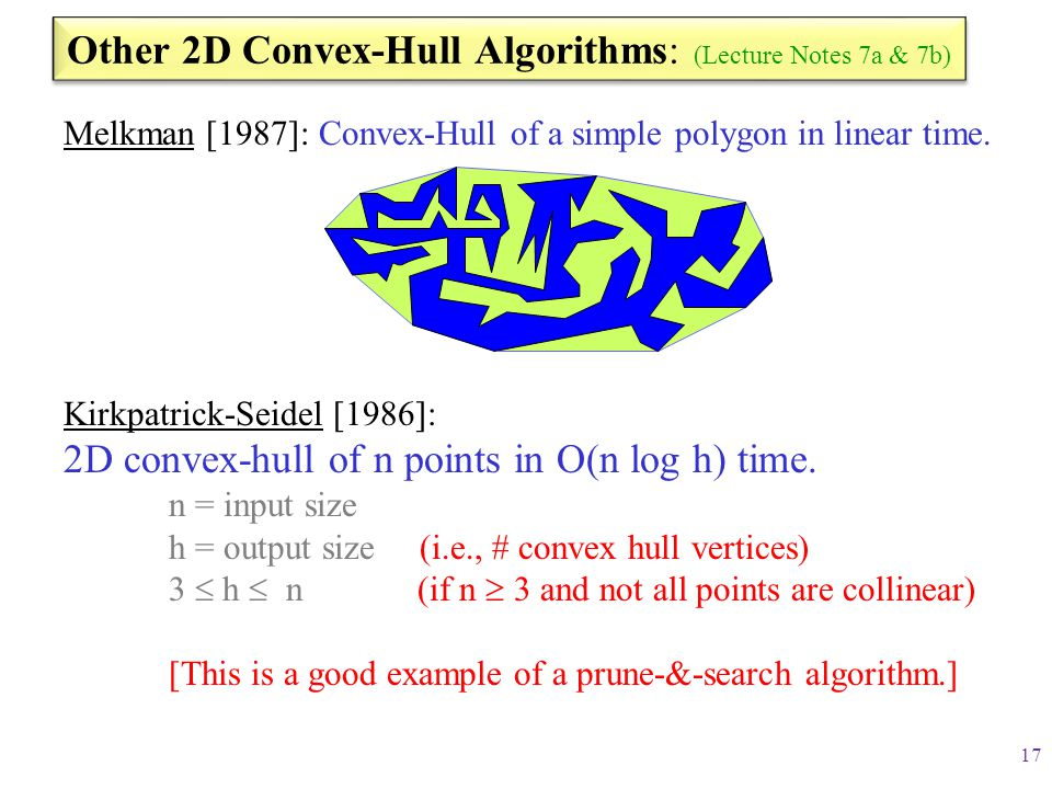 Other 2D Convex-Hull Algorithms: (Lecture Notes 7a & 7b)