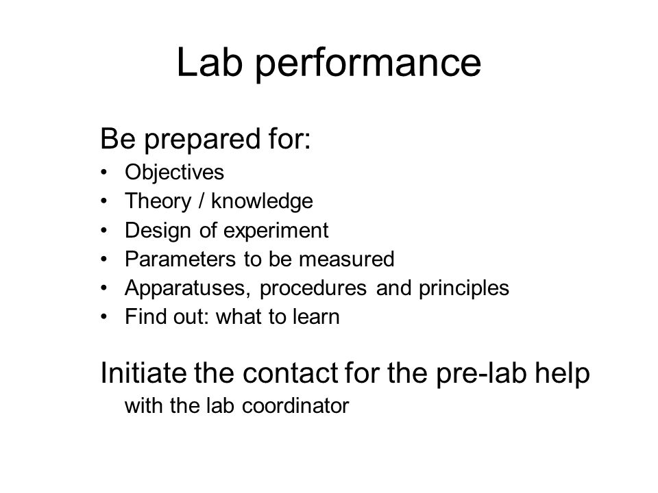 Lab performance Be prepared for: