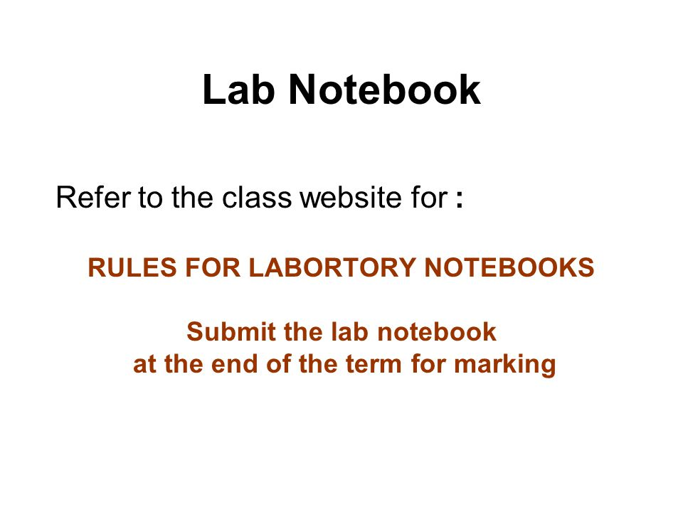 Lab Notebook Refer to the class website for :