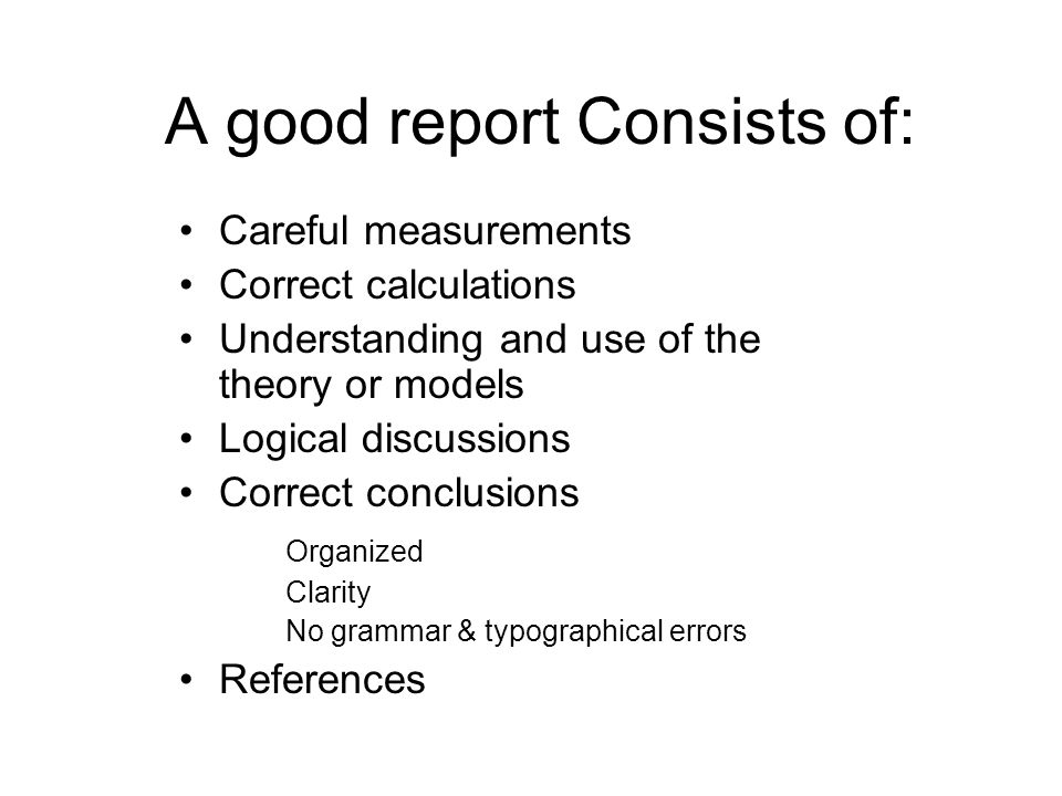 A good report Consists of: