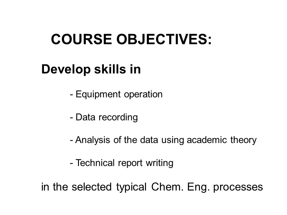 COURSE OBJECTIVES: Develop skills in
