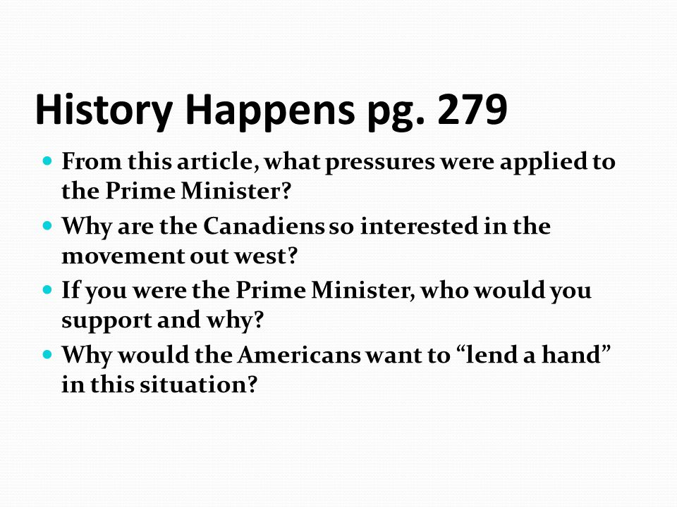 History Happens pg. 279 From this article, what pressures were applied to the Prime Minister