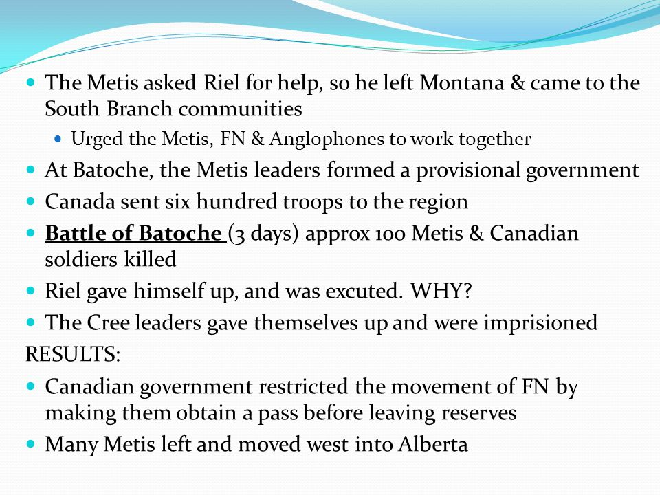 At Batoche, the Metis leaders formed a provisional government