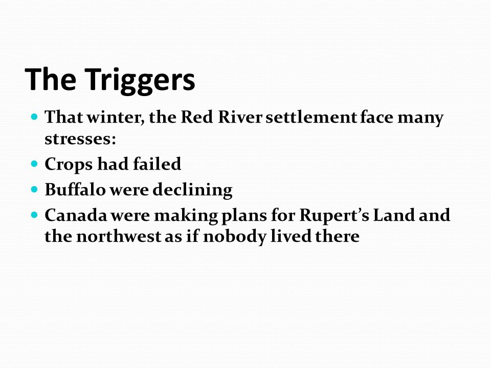 The Triggers That winter, the Red River settlement face many stresses: