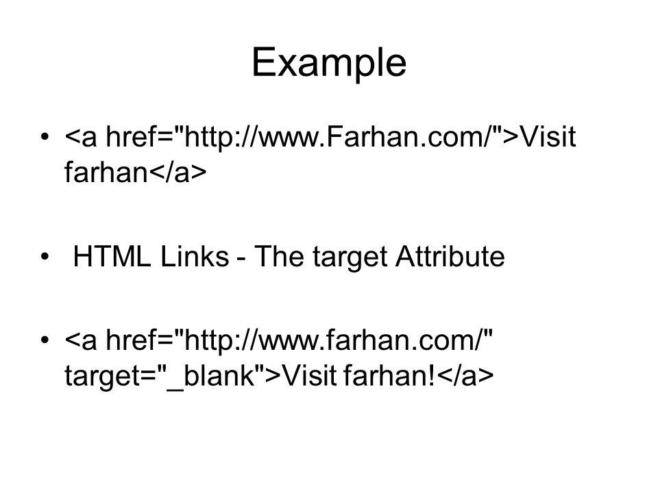 Example <a href= http://www.Farhan.com/ >Visit farhan</a>