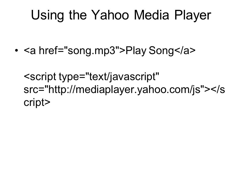 Using the Yahoo Media Player