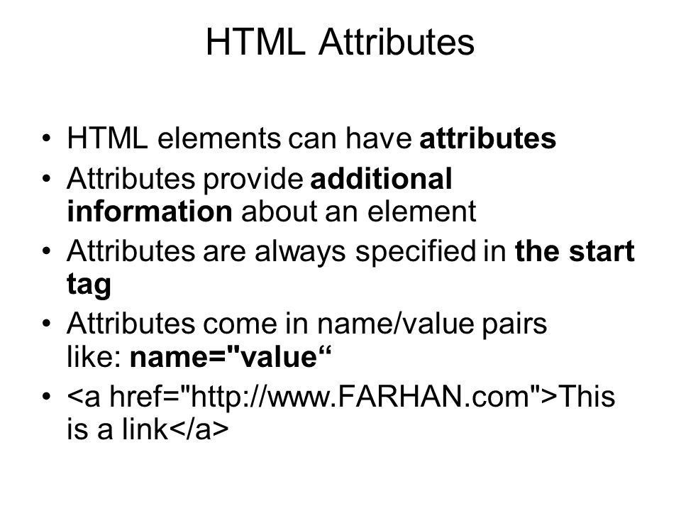 HTML Attributes HTML elements can have attributes