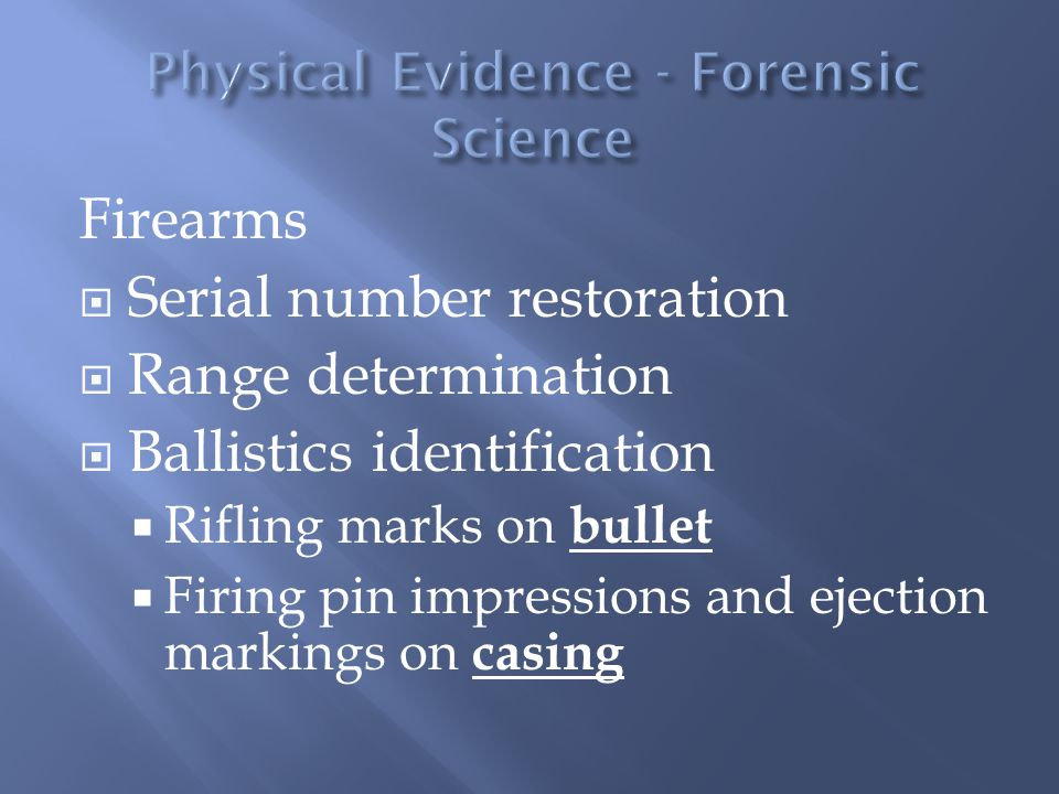 Physical Evidence - Forensic Science