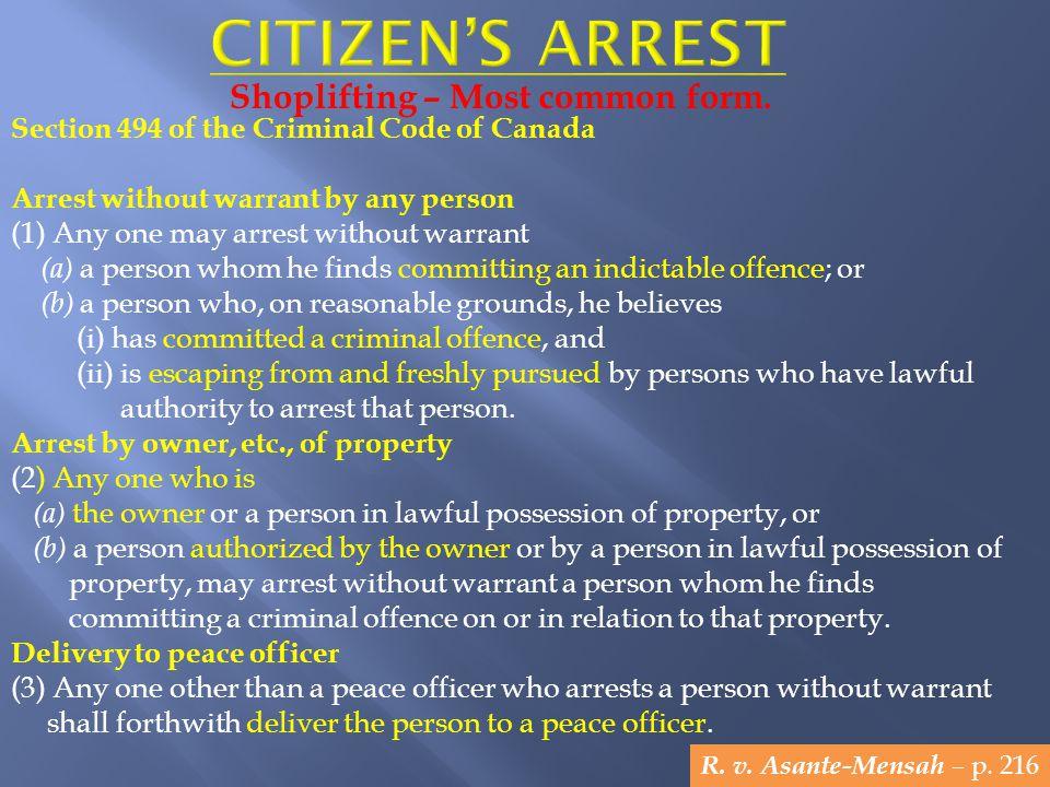 Citizen's arrest Shoplifting – Most common form.
