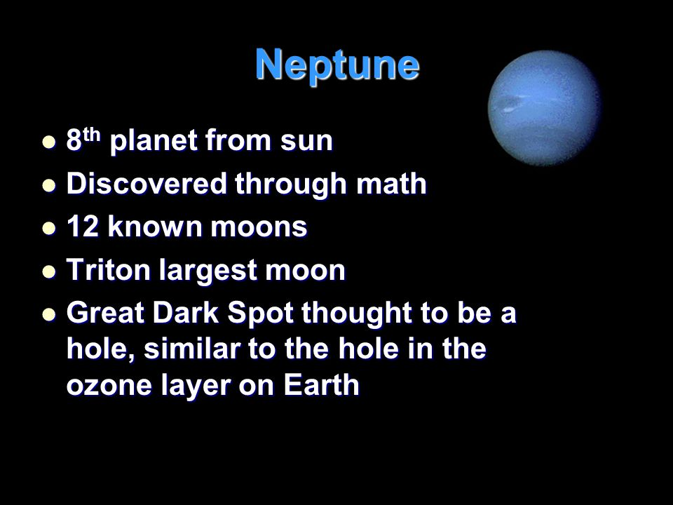 Neptune 8th planet from sun Discovered through math 12 known moons