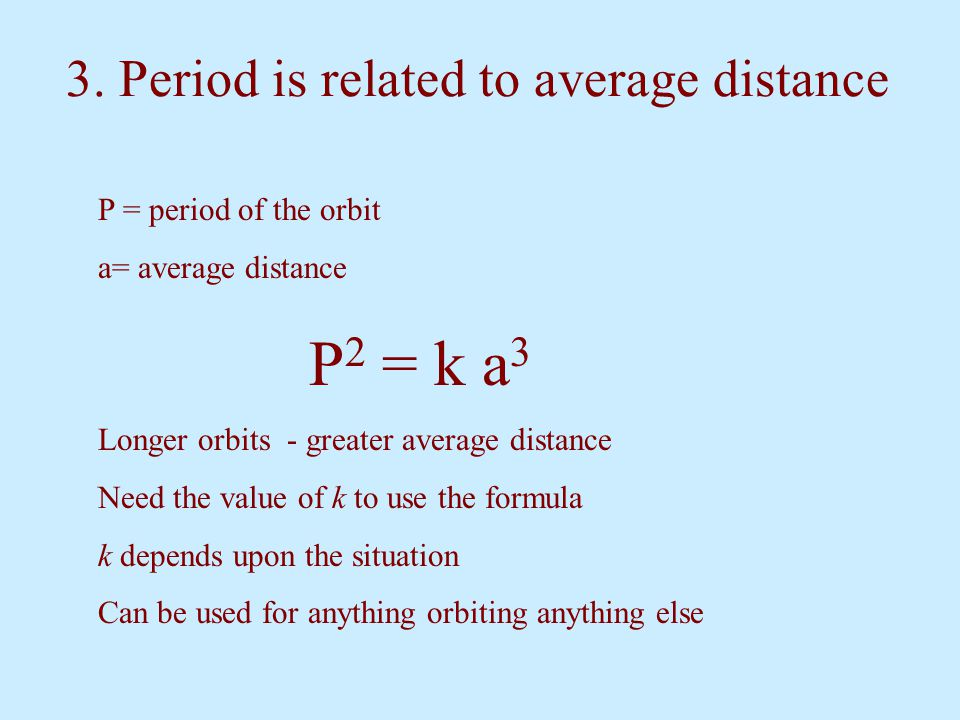 3. Period is related to average distance