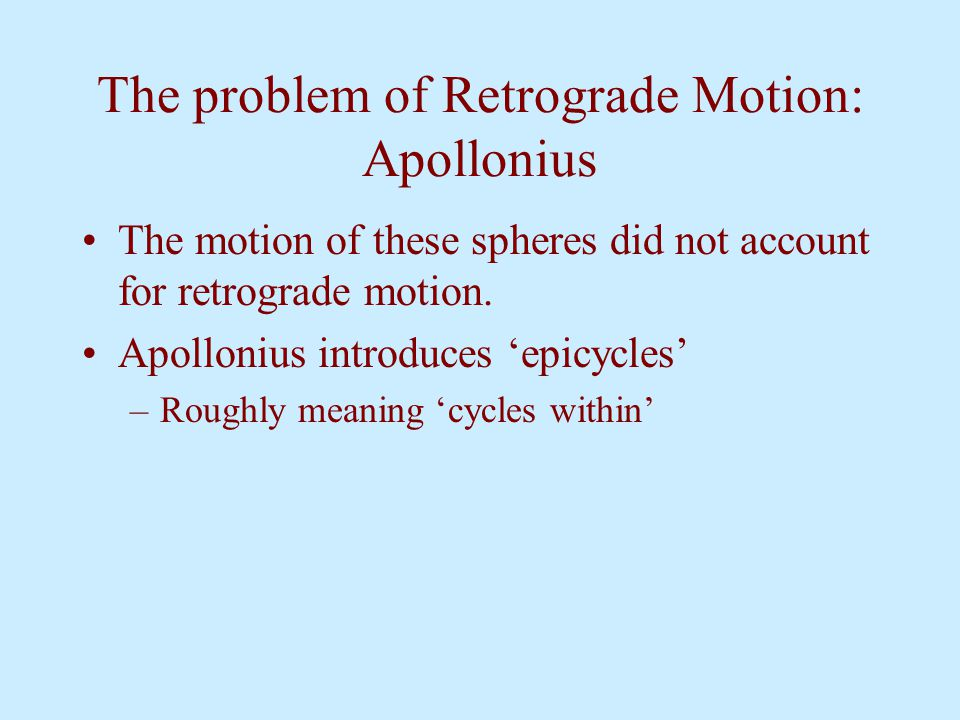 The problem of Retrograde Motion: Apollonius