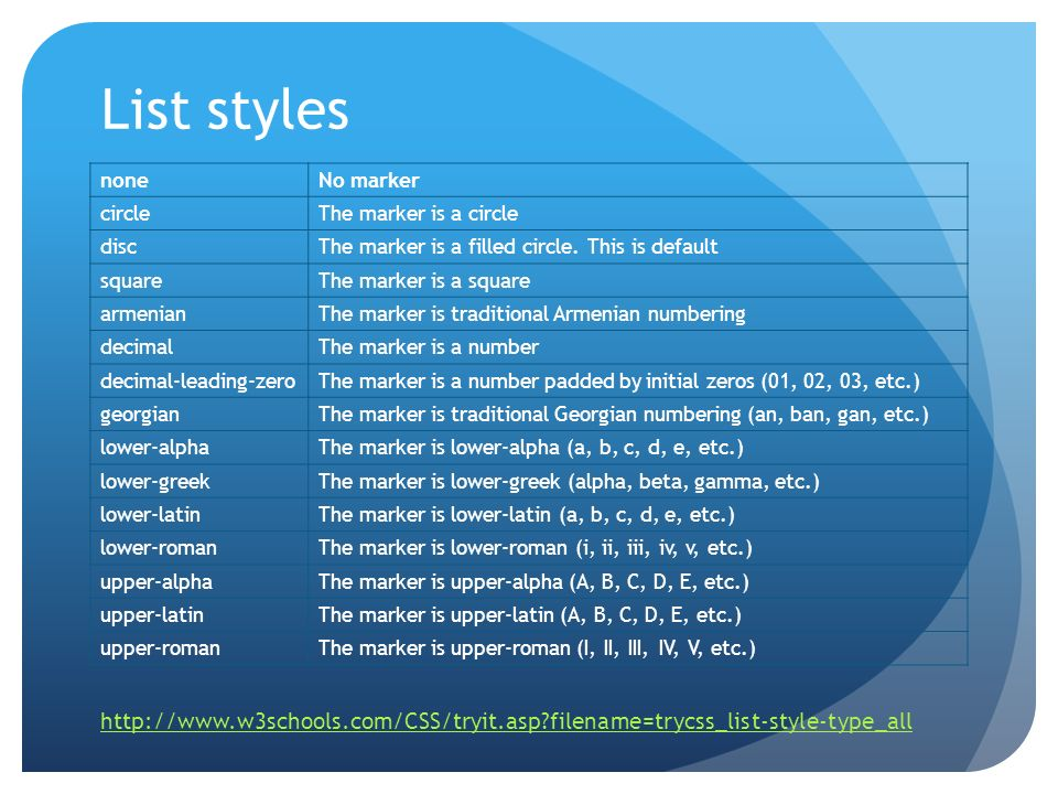 List stylesnone. No marker. circle. The marker is a circle. disc. The marker is a filled circle. This is default.