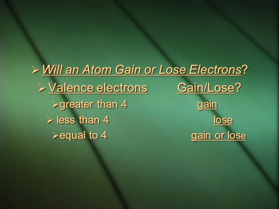 Will an Atom Gain or Lose Electrons Valence electrons Gain/Lose