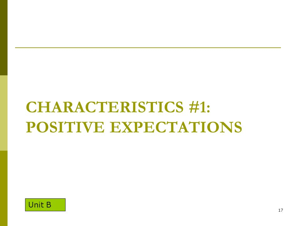 Characteristics #1: Positive Expectations